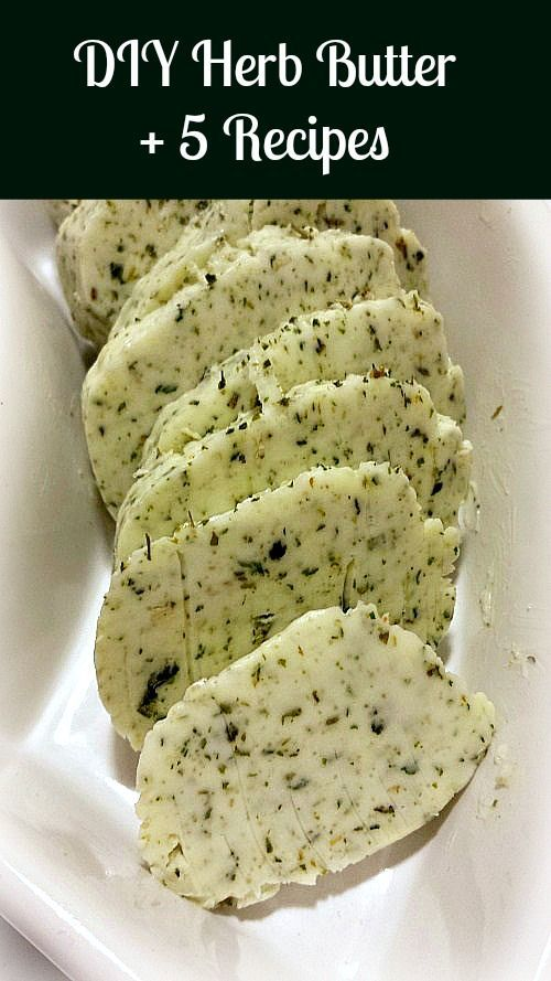 How to make your own Herb Butter at home + 5 great recipes to try!