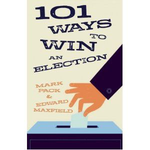 100 Ways To Win An Election by Mark Pack & Ed Maxfield.  It's not out yet but it looks like the book I'd always mused about writing one day, but instead two friends got in there first!