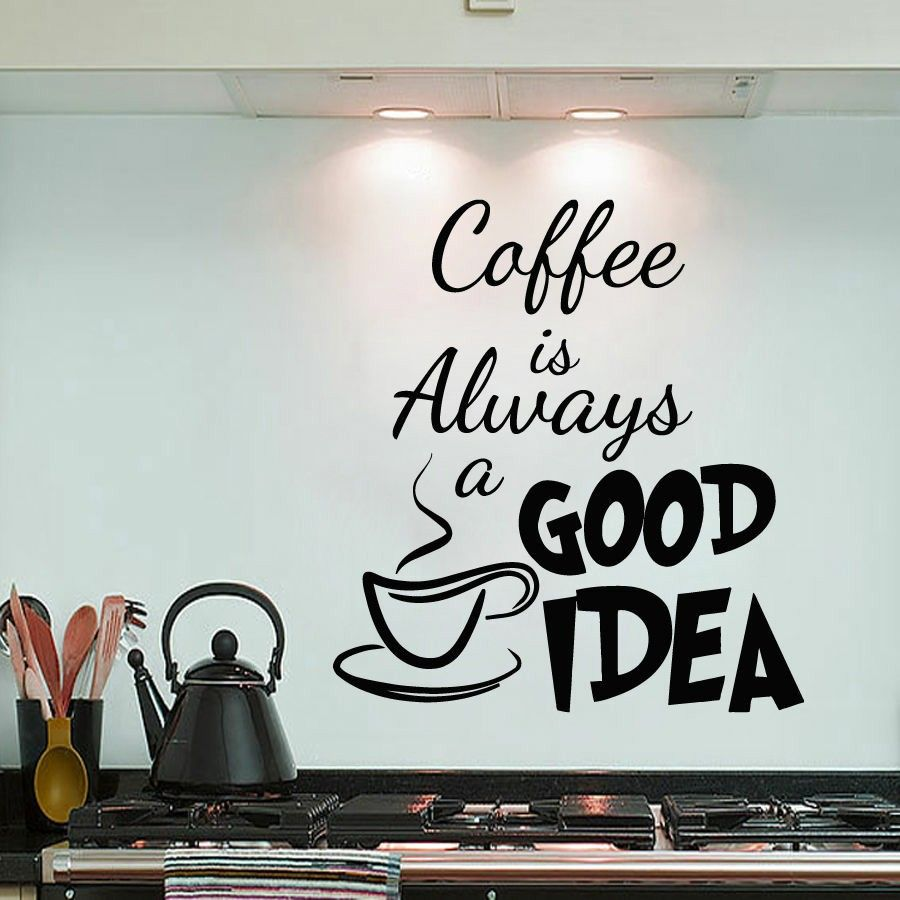 Coffee is always a good idea vinyl wall decal coffee sticker quote