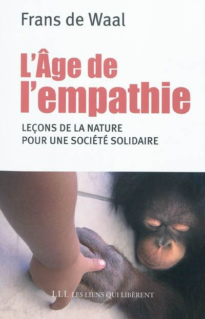 """L'âge de l'empathie"" de Frans de Wall / L'éthologue F. de ..."