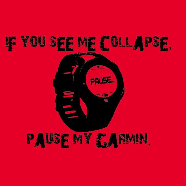 Runner's Booty — If I collapse, pause my Garmin running tees and tanks | Running Apparel | Runners Booty
