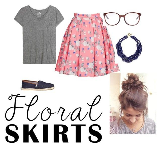 """Summer Florals"" by kmccusker16 on Polyvore featuring Velvet, ERIN Erin Fetherston, Chloé, TOMS, BaubleBar and Floralskirts"