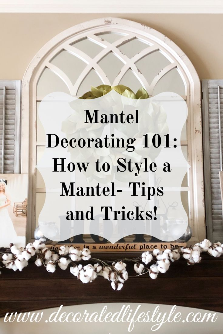 Photo of Mantel Decorating 101: How to Style a Mantel- Tips and Tricks!