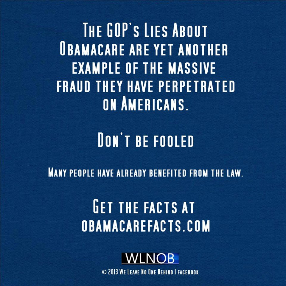 Get the facts! Don't believe the GOP! - Kiera for We Leave No One Behind  #Obamacare #ACA