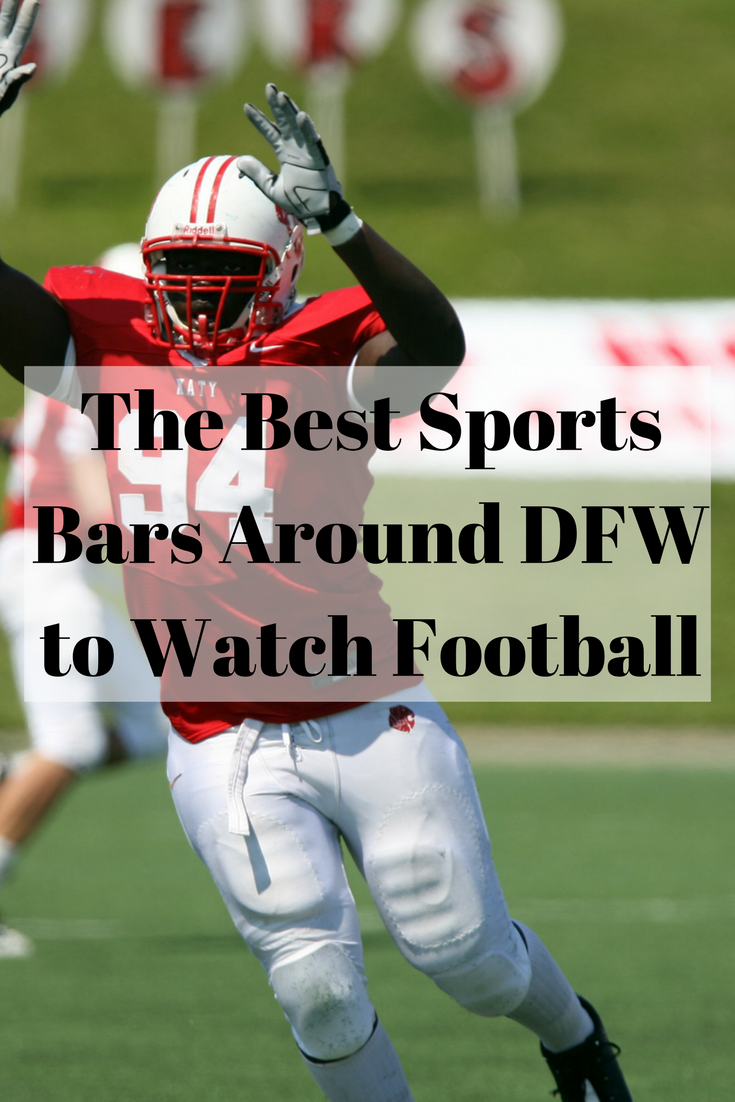 The Best Sports Bars Around DFW to Watch Football | in ...