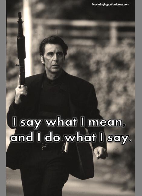 """Heat Quotes Al Pacino In """"heat"""" 1995  Quotes  Pinterest  Heat 1995 Open"""