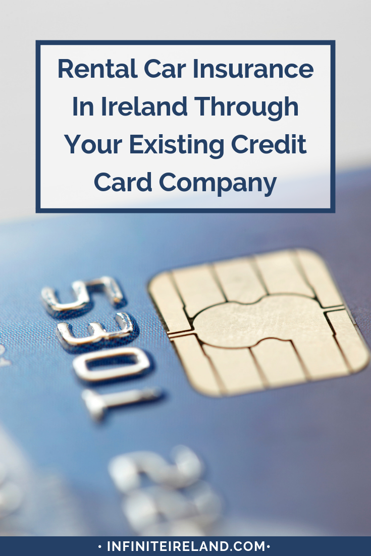 How To Use Your Credit Card For Car Rental Insurance In Ireland Rental Insurance Car Rental Credit Card Companies