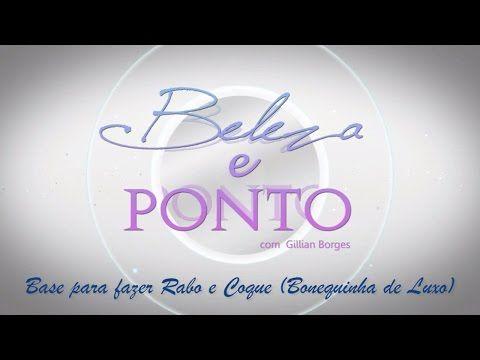 Coque Chignon (Bonequinha de Luxo) - BELEZA E PONTO - YouTube