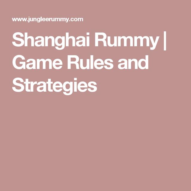 Shanghai Rummy Game Rules And Strategies Rummy Rummy Game Rummy Rules