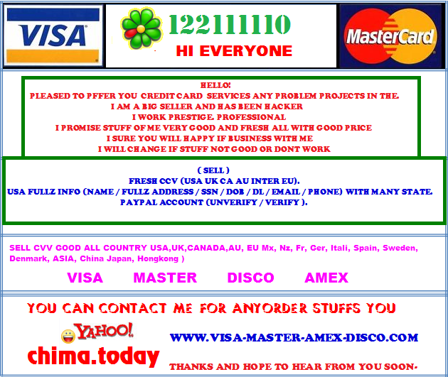 I sell Fresh and Valid CVV and fullz from US/UK/Canada/Europe/Japan(Visa ,Master Card