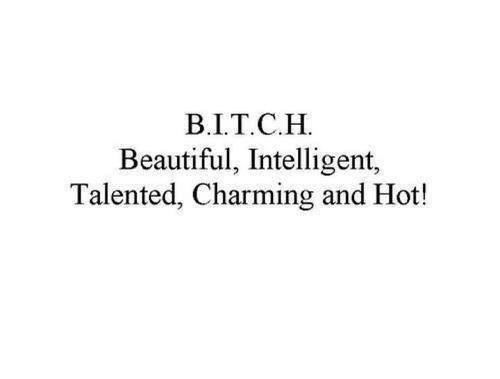 B.I.T.C.H.