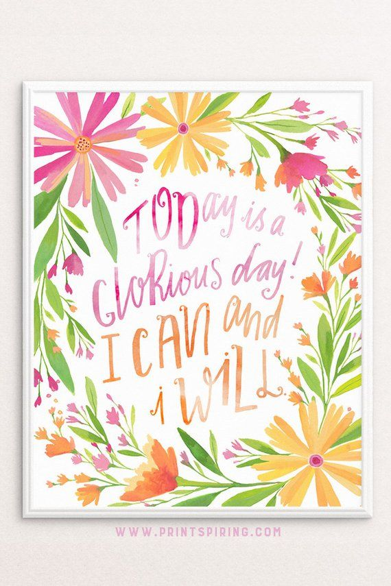 Positive Affirmation Printable Quote, Today Is A Glorious Day