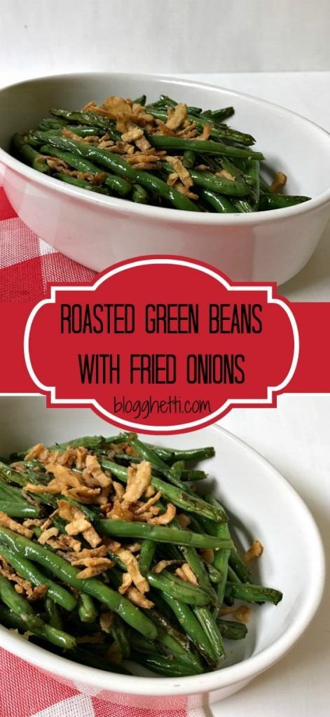 Roasted Green Beans with Fried Onions #howtofryonions
