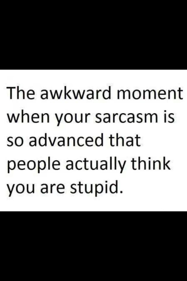 Sarcasm Truth Funny Stuff Well Funny To Me Anyways Funny