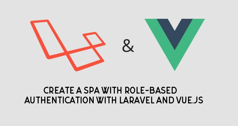 Create a SPA with role-based authentication with Laravel and Vue js