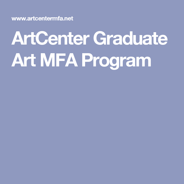 ArtCenter Graduate Art MFA Program