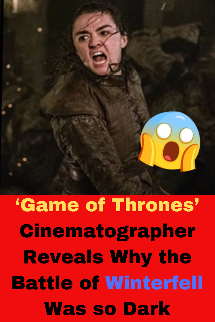 'Game of Thrones' Cinematographer Reveals Why the Battle