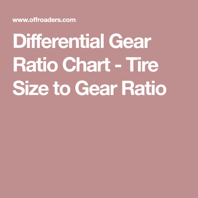 Differential Gear Ratio Chart  Tire Size To Gear Ratio  Gearing
