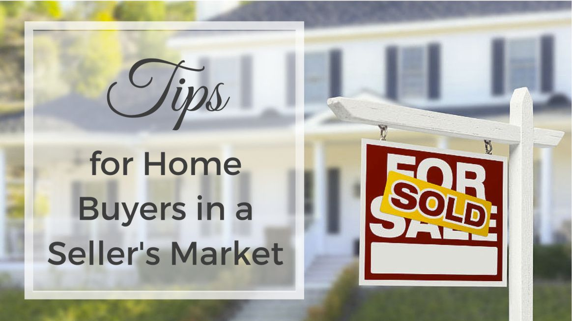 Tips for Home Buyers in a Seller's Market