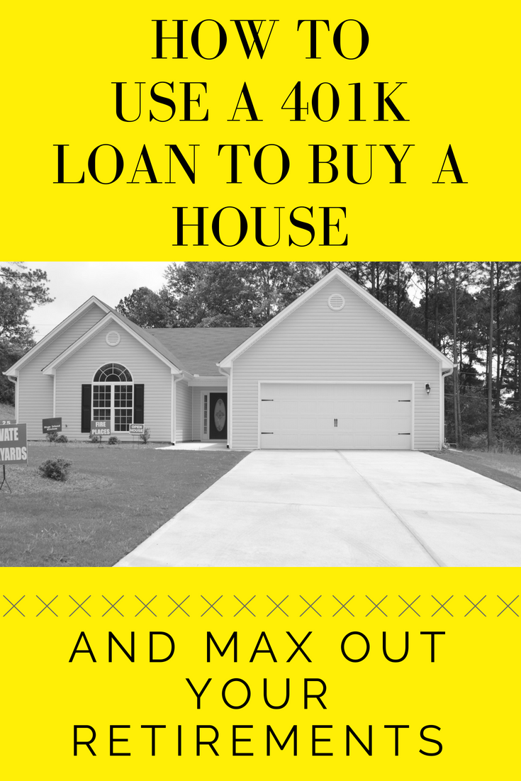 How To Use A 401k Loan To Buy A House And Max Your Retirement Accounts Saving Money Retirement Frugal Tips