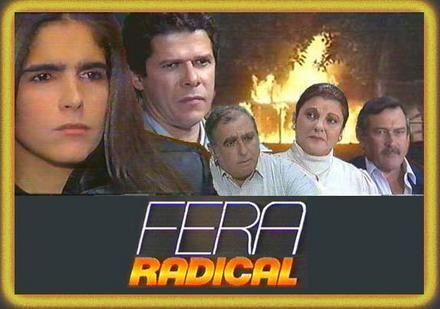 Fera Radical 1988 Novelas Brasileiras Atriz De Novela E Novelas