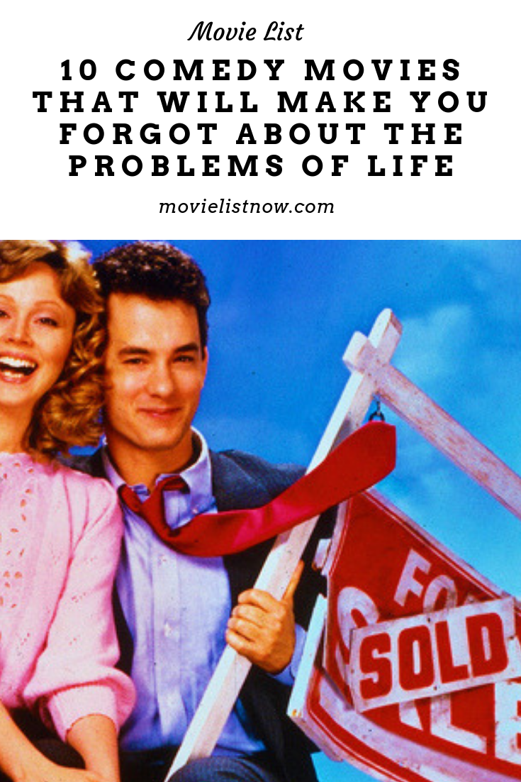 10 Comedy Movies That Will Make You Forgot About The Problems Of Life Movie List Now Comedy Movies Comedy Movie Quotes Funny Comedy Movies