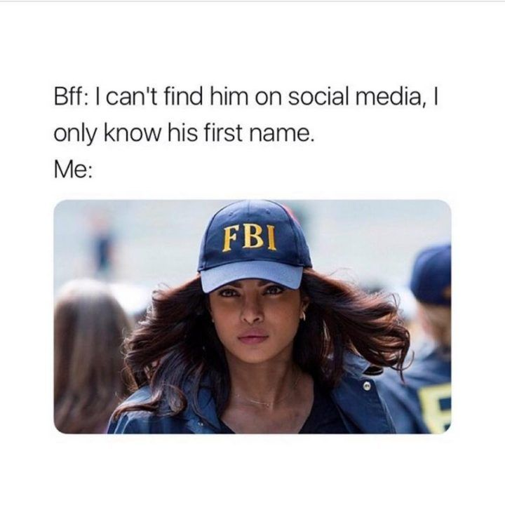 """Latest Funny Friends 65 Best Funny Friends Memes to Celebrate Best Friends In Our Lives 65 Funny Friend Memes - """"Bff: I can't find him on social media, I only know his first name. Me:"""" 5"""