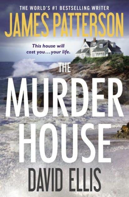 The Murder House by James Patterson,  David Ellis |, NOOK Book (eBook) | Barnes & Noble