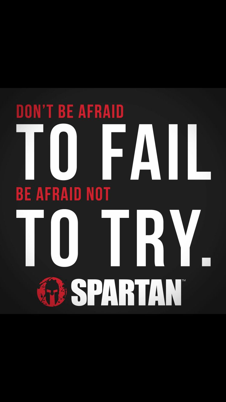 Don't be afraid to fail! #spartan #quote #motivational