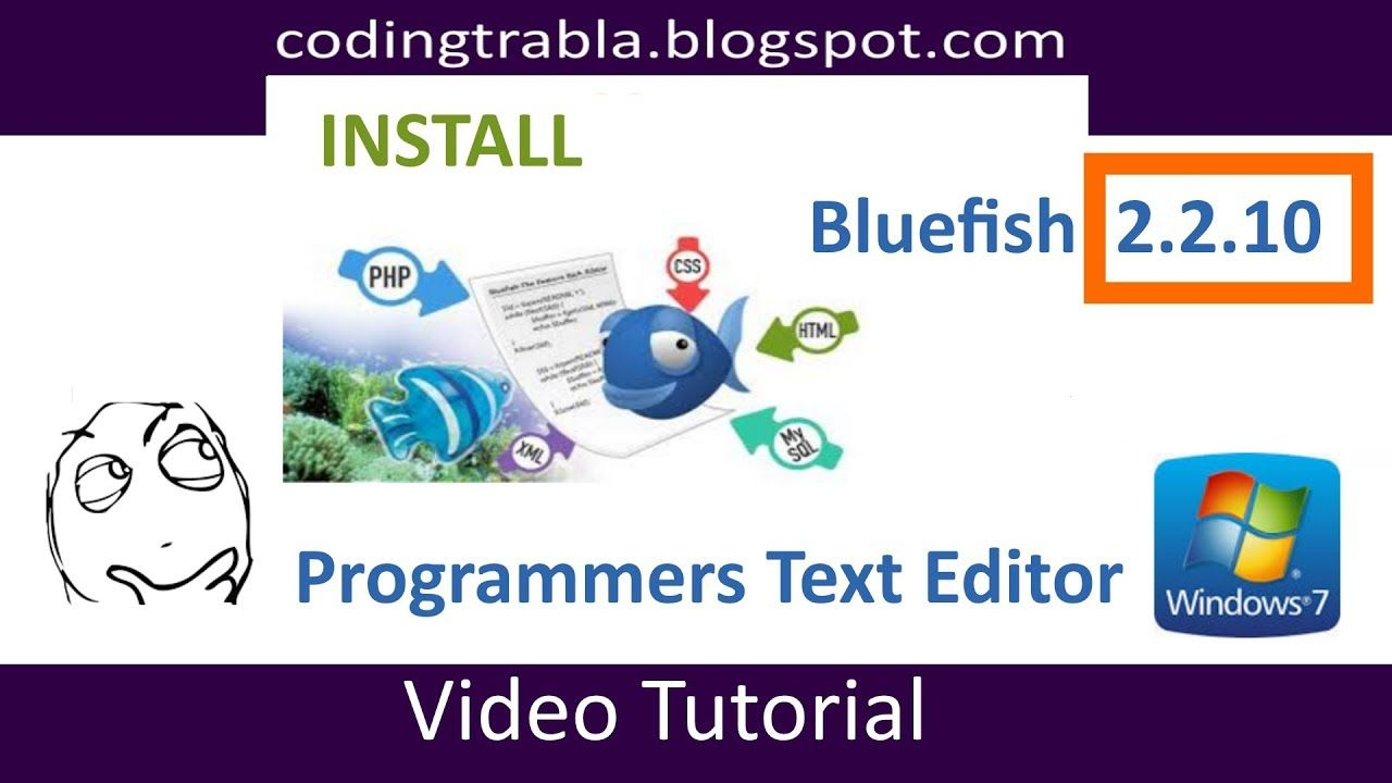 Install Bluefish 2 2 10 Opensource Multi Platform Programmers Editor On Windows 7 Installation Videos Tutorial Tutorial