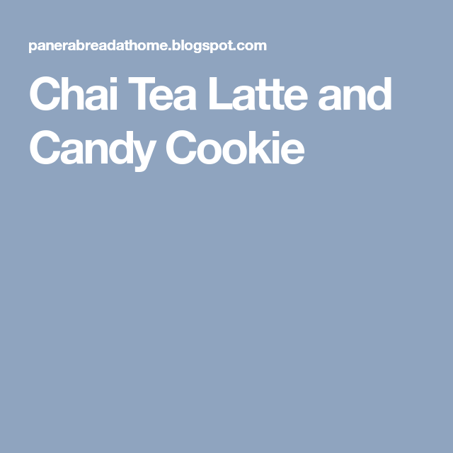 Chai Tea Latte And Candy Cookie