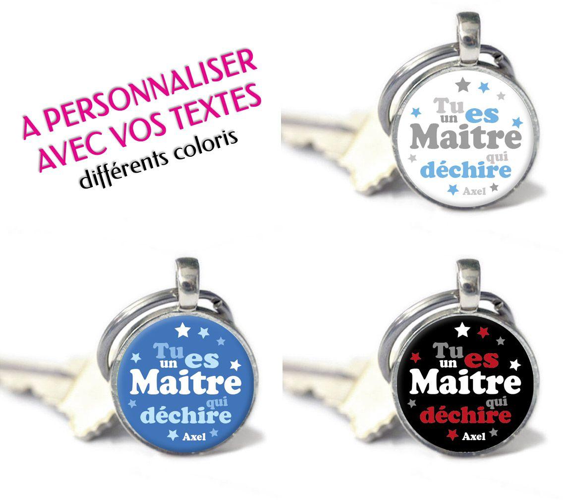 Cadeau pour maitre - Porte-clés MAITRE QUI DECHIRE personnalisable avec vos  textes (plusieurs coloris au choix) PRIX   6,90€ 3015b643836