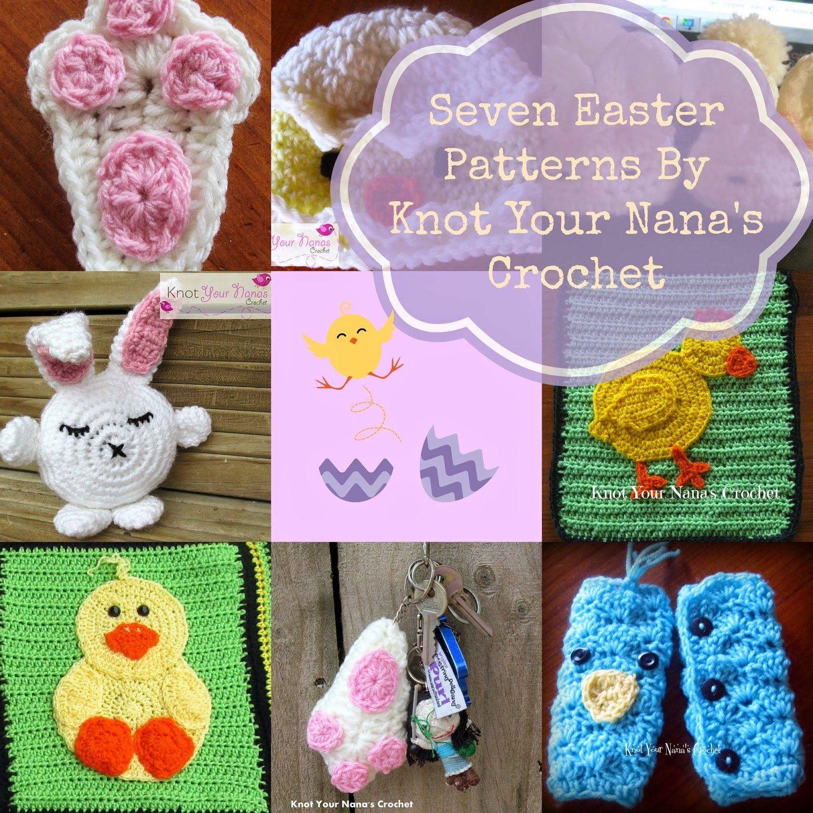 Knot Your Nana\'s Crochet: Crochet Easter Patterns   Assorted Crochet ...