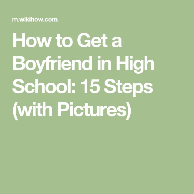 how to get a boyfriend in high school