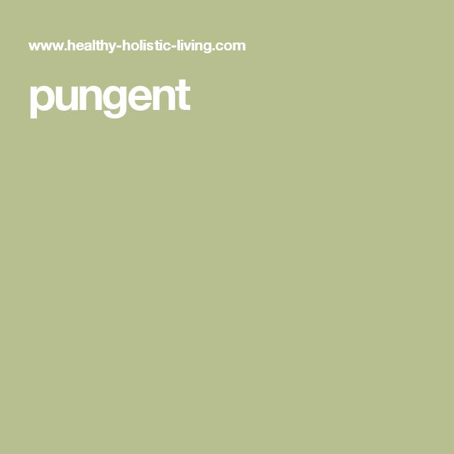 pungent
