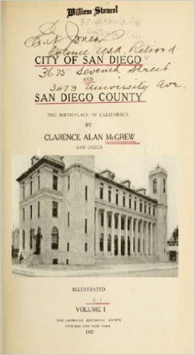 Amazon.com: City of San Diego and San Diego County : the birthplace of California (Volume 1) eBook: Clarence Alan McGrew: Kindle Store My dad was born here.