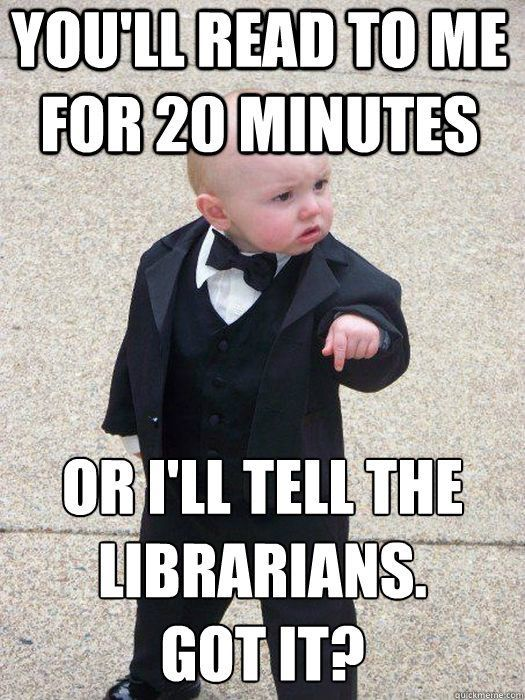 Godfather Baby Wants You To Read To Him Now Library Memes Library Humor Book Humor
