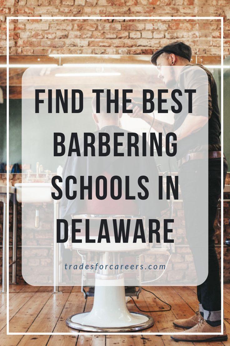 The Best Barbering Schools In Delaware To Get Your Barber