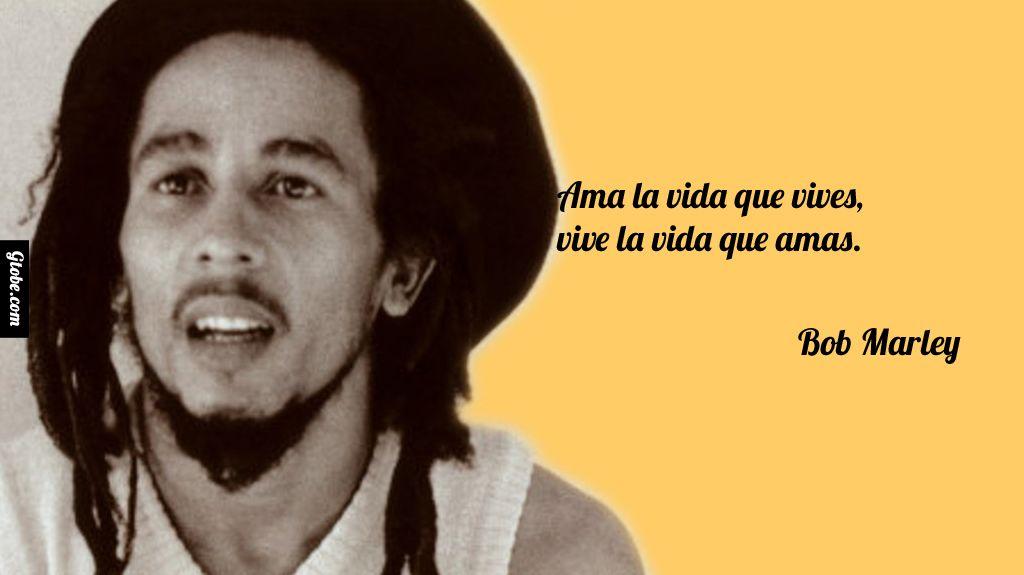 Ama La Vida Que Vives Vive La Vida Que Amas Bob Marley Con