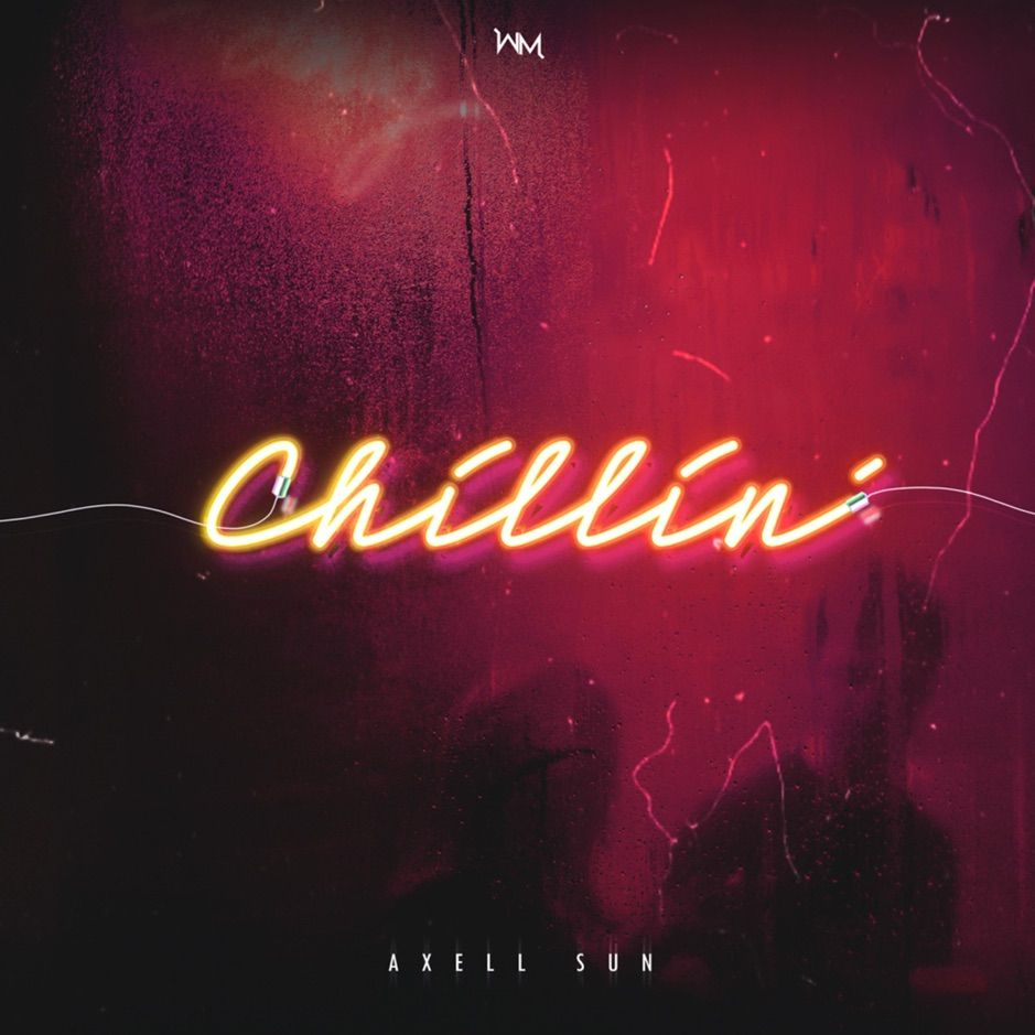 ?Chillin' Single by Axell Sun , Affiliate, Axell,