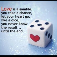 Love Is A Gamble You Take A Chance Facebook Quotes About Love Cute Love Quotes Today Quotes