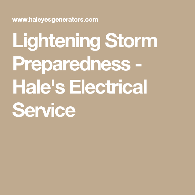 Lightening Storm Preparedness - Hale's Electrical Service #HaleYesGenerators www.HaleYesGenerators.com 804-518-3060