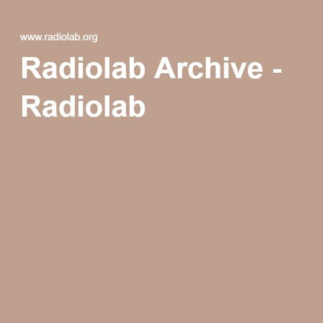 Radiolab Archive - Radiolab