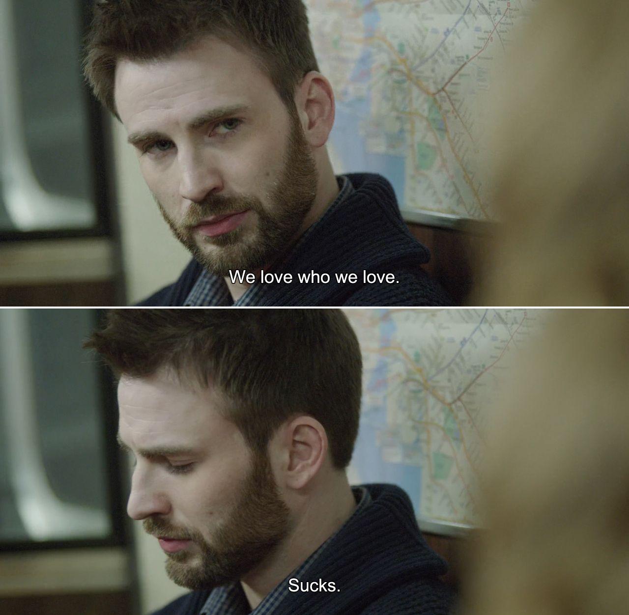 Before We Go (2014)Nick: We Love Who We Love. Sucks