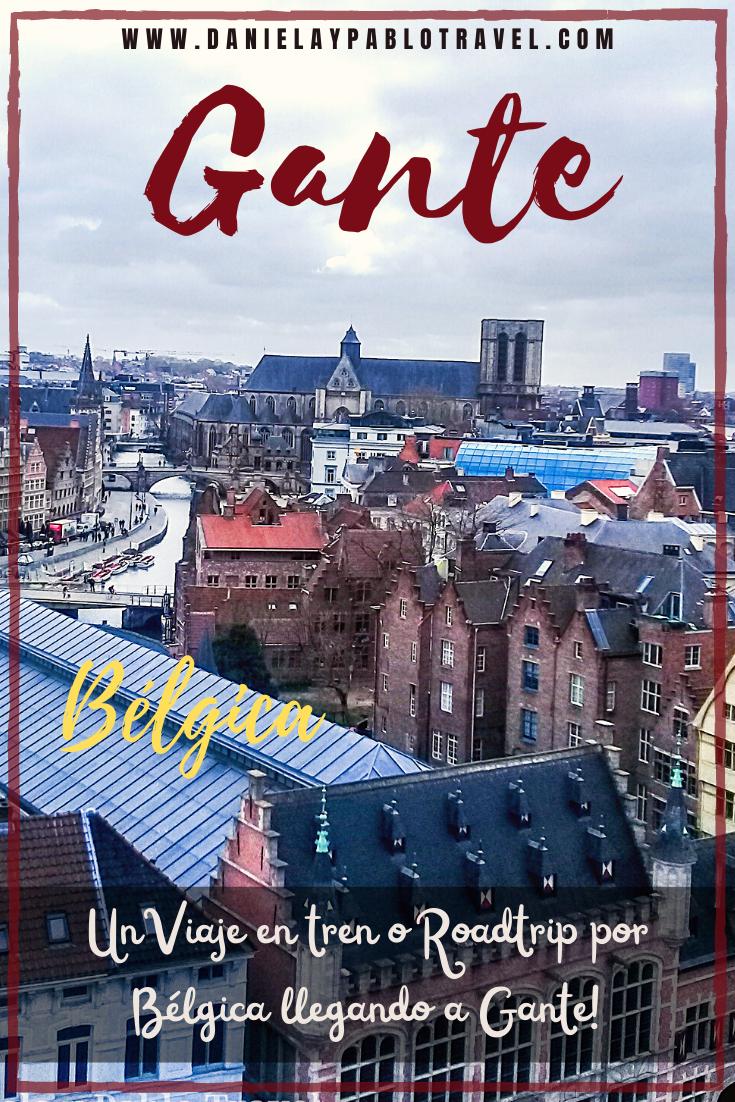 Guía Práctica Para Tu Viaje A Bélgica Llegando A Gante Viajes Belgica Viaje A Europa