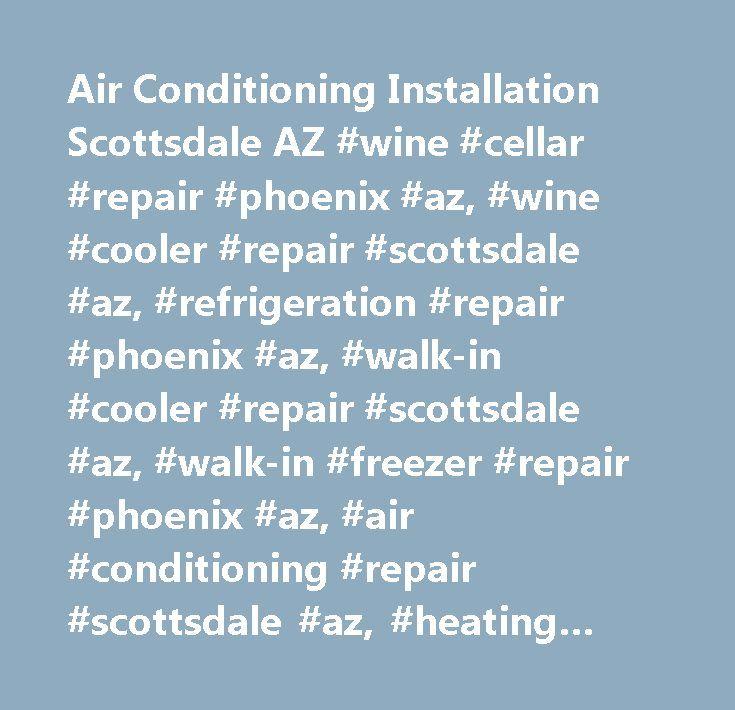 Air Conditioning Installation Scottsdale Az Wine Cellar Repair