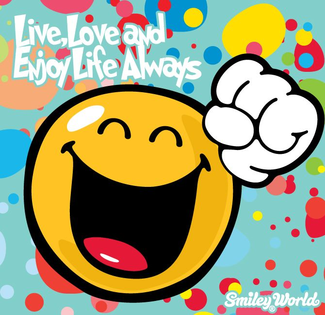 live love and enjoy life always share all the smiley happy face