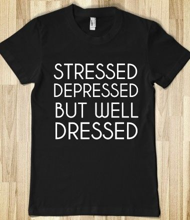 Stressed Depressed but Well Dressed from Glamfoxx Shirts