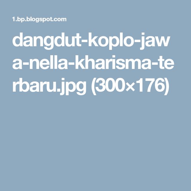Dangdut Koplo Jawa Nella Kharisma Terbaru Jpg 300 176