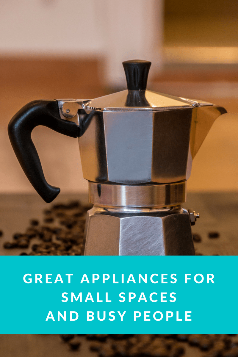 Great Appliances for Small Spaces and Busy People Best